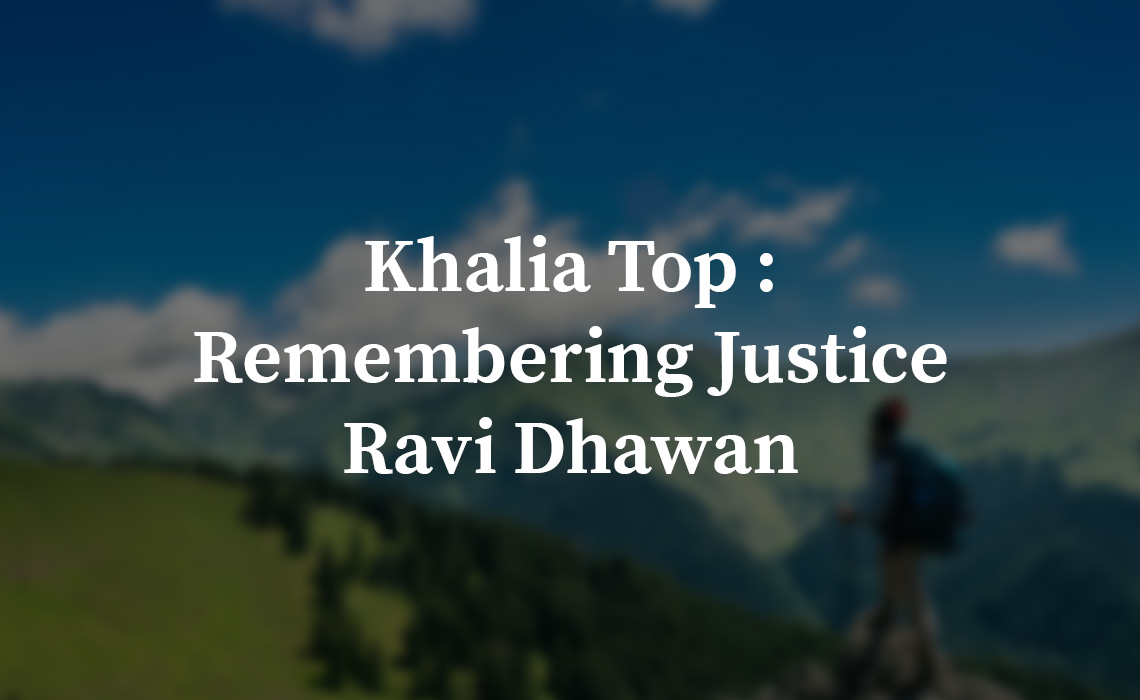 Khalia Top : Remembering Justice Ravi Dhawan